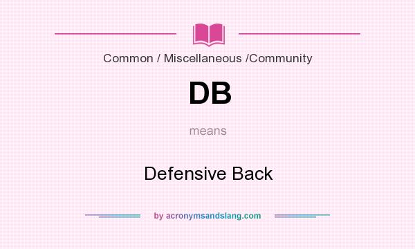 What does DB mean? It stands for Defensive Back