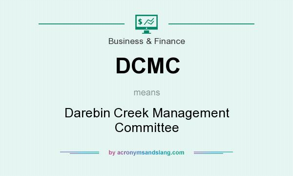What does DCMC mean? It stands for Darebin Creek Management Committee