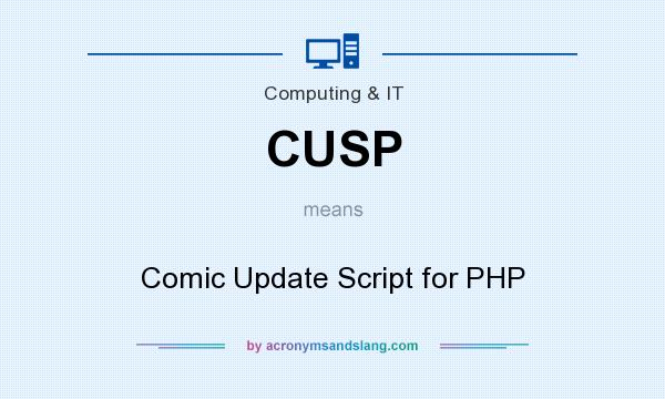 What does CUSP mean? It stands for Comic Update Script for PHP