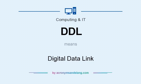 What does DDL mean? It stands for Digital Data Link