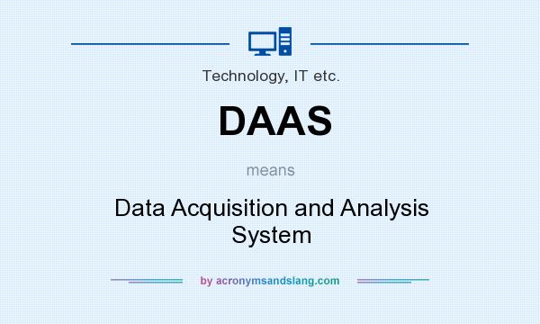 What does DAAS mean? It stands for Data Acquisition and Analysis System
