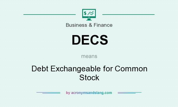 What does DECS mean? It stands for Debt Exchangeable for Common Stock