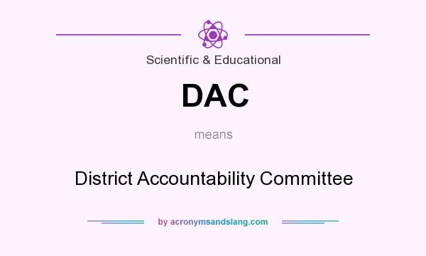 What does DAC mean? It stands for District Accountability Committee
