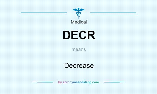 What does DECR mean? It stands for Decrease