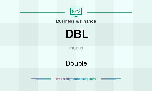 What does DBL mean? It stands for Double