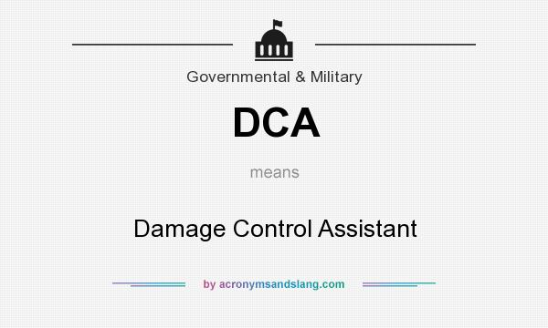 What does DCA mean? It stands for Damage Control Assistant