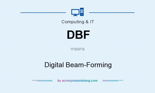 What does DBF mean? It stands for Digital Beam-Forming