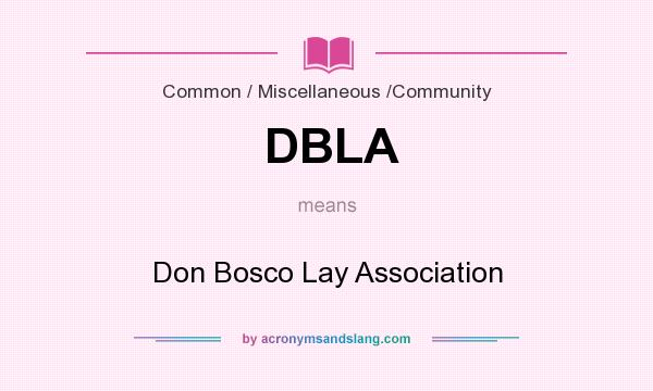 What does DBLA mean? It stands for Don Bosco Lay Association
