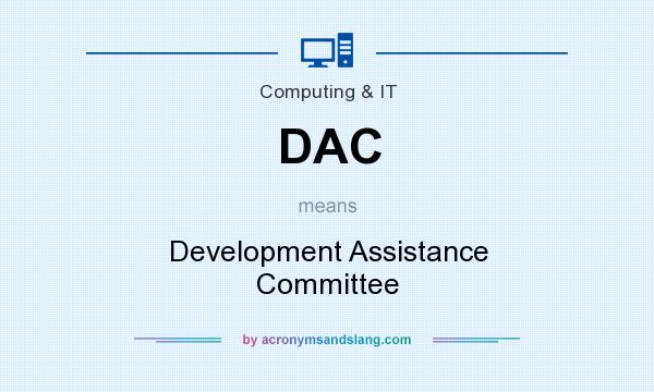 What does DAC mean? It stands for Development Assistance Committee