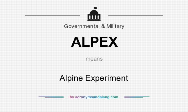 What does ALPEX mean? It stands for Alpine Experiment