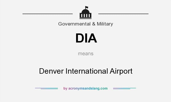 What does DIA mean? It stands for Denver International Airport