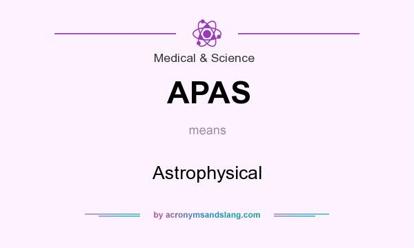 What does APAS mean? It stands for Astrophysical