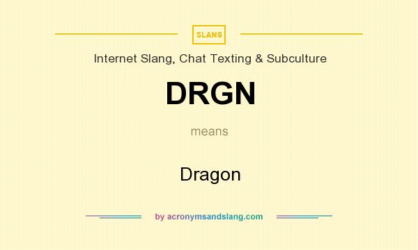 What does DRGN mean? It stands for Dragon