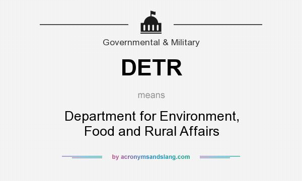 What does DETR mean? It stands for Department for Environment, Food and Rural Affairs