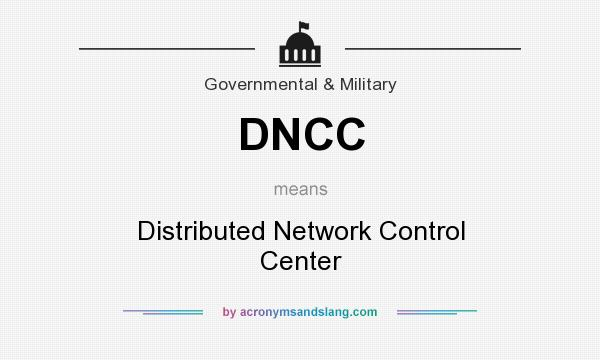 What does DNCC mean? It stands for Distributed Network Control Center