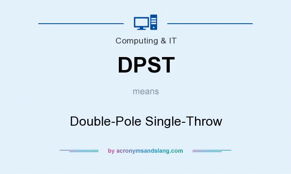 What does DPST mean? It stands for Double-Pole Single-Throw