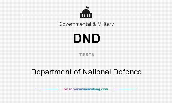 What does DND mean? It stands for Department of National Defence