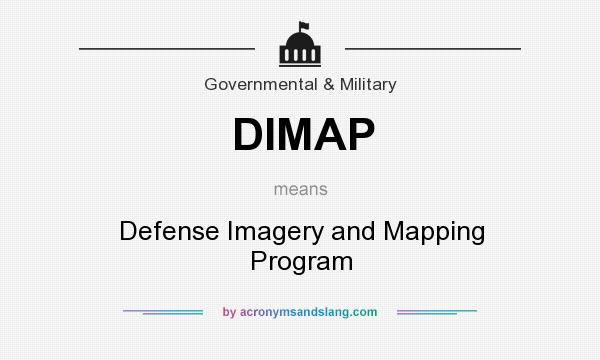 What does DIMAP mean? It stands for Defense Imagery and Mapping Program