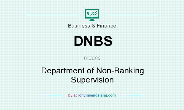 What does DNBS mean? It stands for Department of Non-Banking Supervision