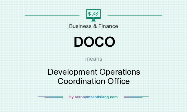 What does DOCO mean? It stands for Development Operations Coordination Office