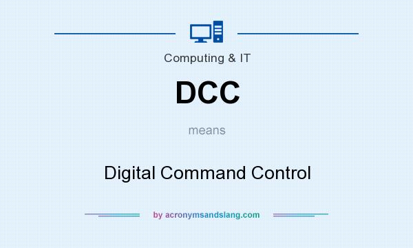 What does DCC mean? It stands for Digital Command Control
