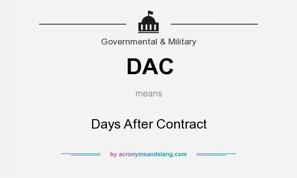 What does DAC mean? It stands for Days After Contract