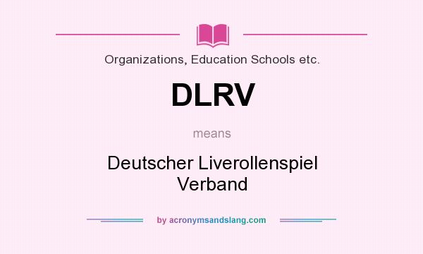 What does DLRV mean? It stands for Deutscher Liverollenspiel Verband