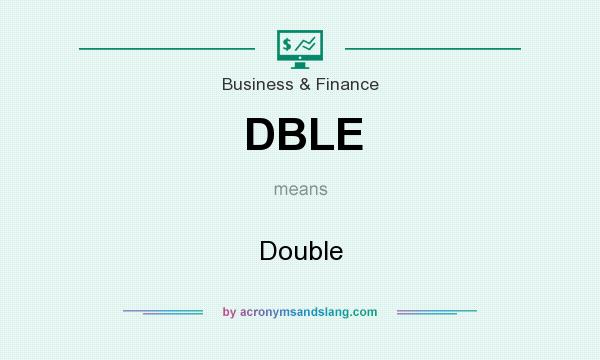 What does DBLE mean? It stands for Double