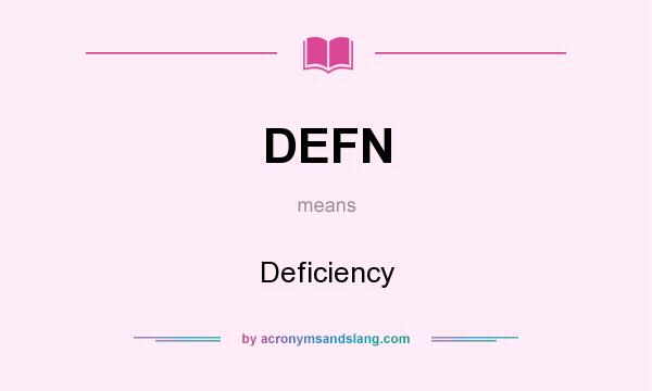 What does DEFN mean? It stands for Deficiency