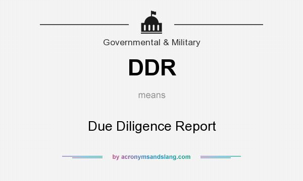 What does DDR mean? It stands for Due Diligence Report