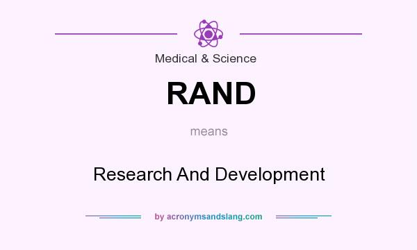 What does RAND mean? It stands for Research And Development