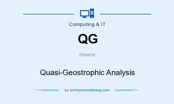 What does QG mean? It stands for Quasi-Geostrophic Analysis
