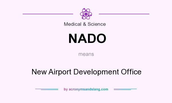 What does NADO mean? It stands for New Airport Development Office