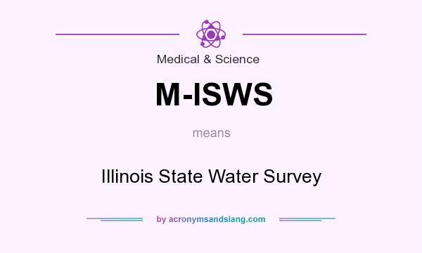 What does M-ISWS mean? It stands for Illinois State Water Survey