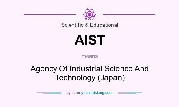 What does AIST mean? It stands for Agency Of Industrial Science And Technology (Japan)