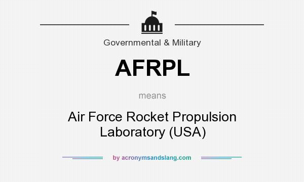 What does AFRPL mean? It stands for Air Force Rocket Propulsion Laboratory (USA)