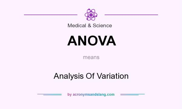 What does ANOVA mean? It stands for Analysis Of Variation