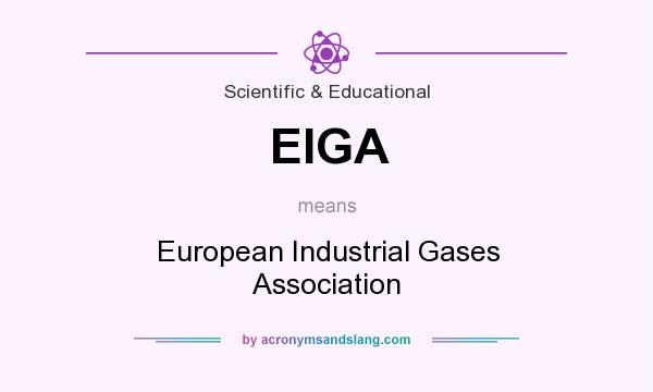 What does EIGA mean? It stands for European Industrial Gases Association