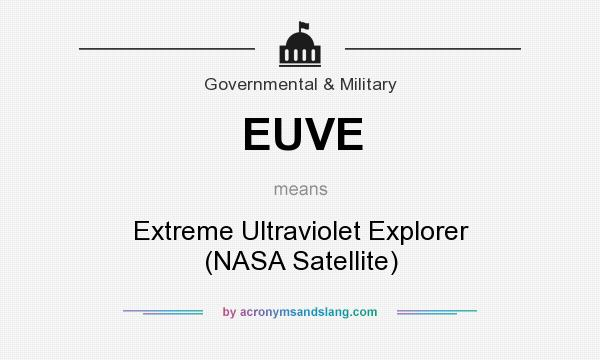 What does EUVE mean? It stands for Extreme Ultraviolet Explorer (NASA Satellite)