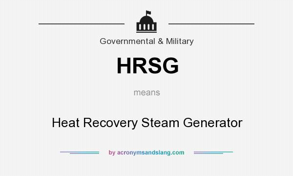What does HRSG mean? It stands for Heat Recovery Steam Generator