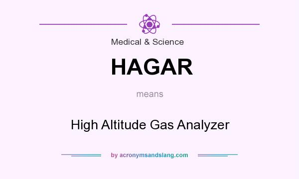 What does HAGAR mean? It stands for High Altitude Gas Analyzer