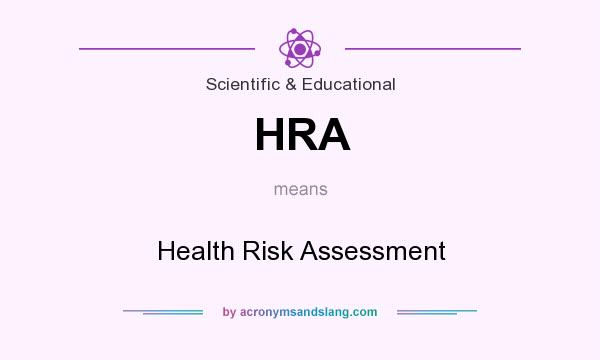What does HRA mean? It stands for Health Risk Assessment