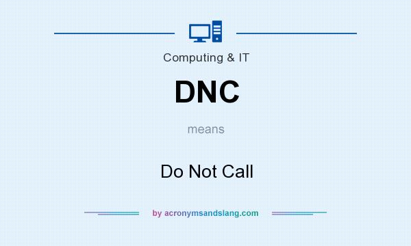 What does DNC mean? It stands for Do Not Call