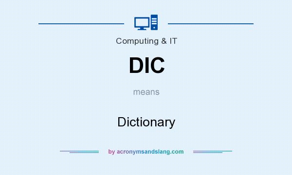 What does DIC mean? It stands for Dictionary