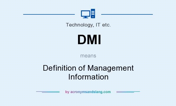 What does DMI mean? It stands for Definition of Management Information