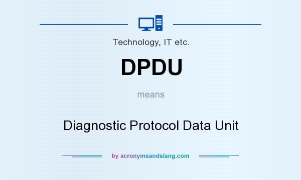 What does DPDU mean? It stands for Diagnostic Protocol Data Unit