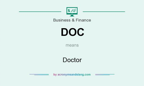 What does DOC mean? It stands for Doctor