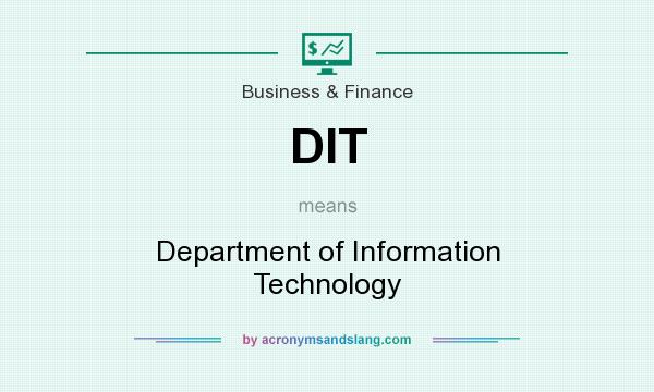 What does DIT mean? It stands for Department of Information Technology