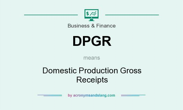 What does DPGR mean? It stands for Domestic Production Gross Receipts
