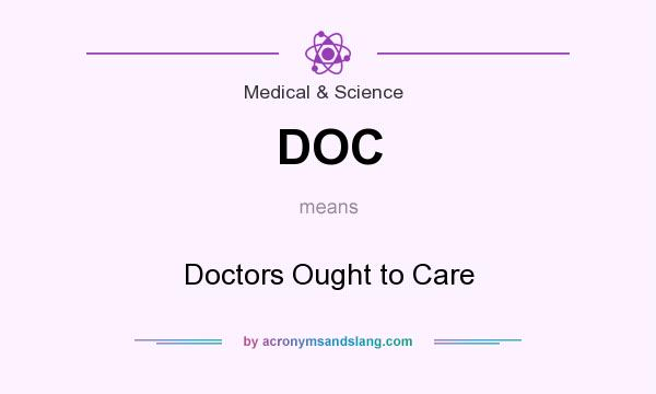 What does DOC mean? It stands for Doctors Ought to Care